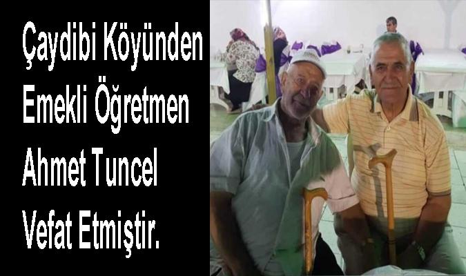 Çaydibi Köyünden Ahmet Tuncel  Vefatı