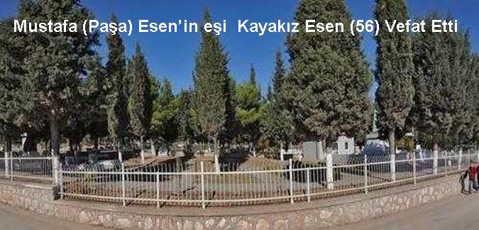 Mustafa (Paşa) Esen'in eşi Kayakız Esen'in Vefatı