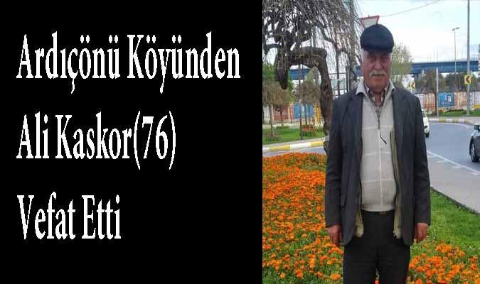 Ardıçönü köyünden Ali Kaskor Vefatı