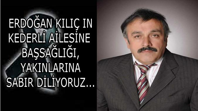 Kavaloluğu köyünden Erdoğan Kılıç Vefatı