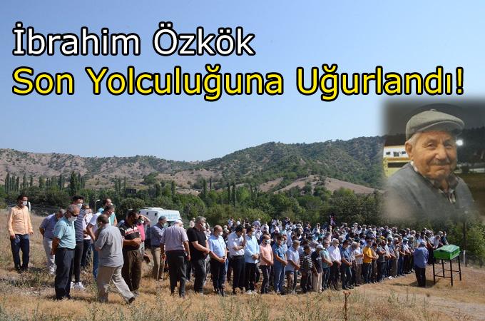 Dereköy Köyü Halkından İbrahim Özkök Son Yolculuğuna Uğurlandı