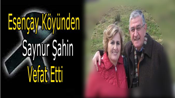 Emekli Öğretmen Saynur Şahin Vefat Etti