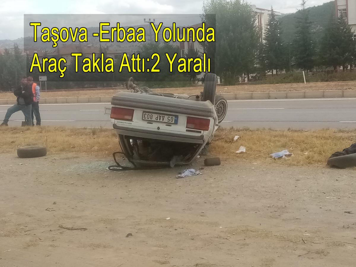 Taşova-Erbaa Yolu Karayolları Civarı Kaza:2 Yaralı