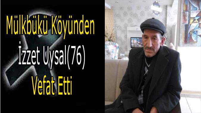 İzzet Uysal (76) vefat etti