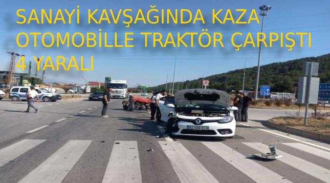 Sanayi Kavşağında Traktörle Otomobil Çarpıştı:4 yaralı