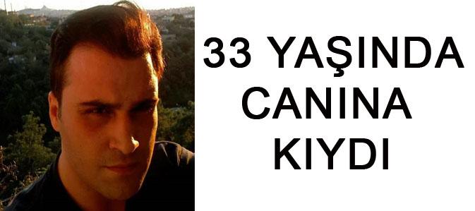 33 YAŞINDA CANINA KIYDI