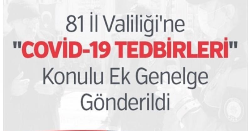 81 İl Valiliği'ne 'COVİD-19  TEDBİRLERİ' Konulu Ek Genelge Gönderildi