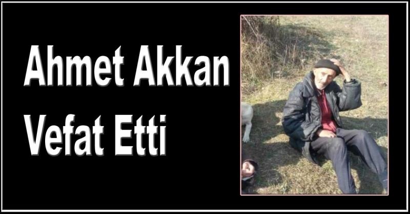 Ahmet Akkan Vefat Etti