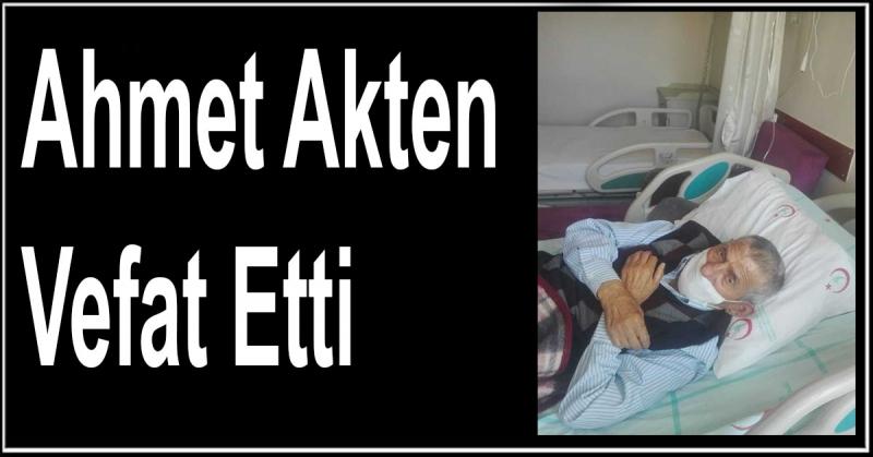 Ahmet Akten Vefat Etti