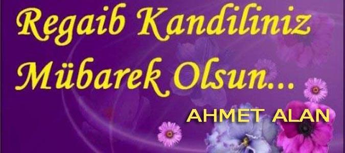 Ahmet Alan Regaip Kandili Mesajı