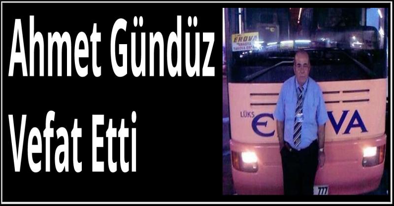 Ahmet Gündüz Vefat Etti