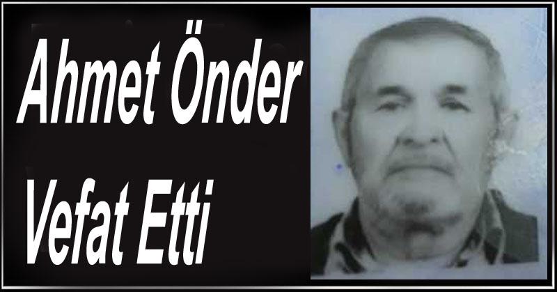 Ahmet Önder Vefat Etti