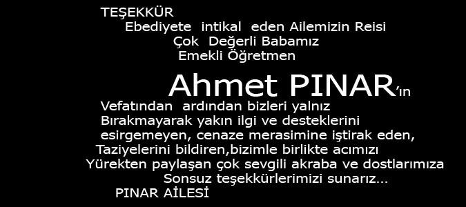 Ahmet PINAR'ın ailesinden Teşekkür mesajı