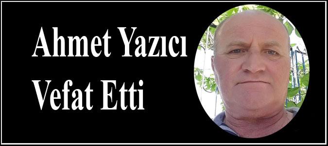 Ahmet Yazıcı Vefat Etti