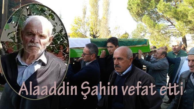 Alaaddin Şahin vefat etti