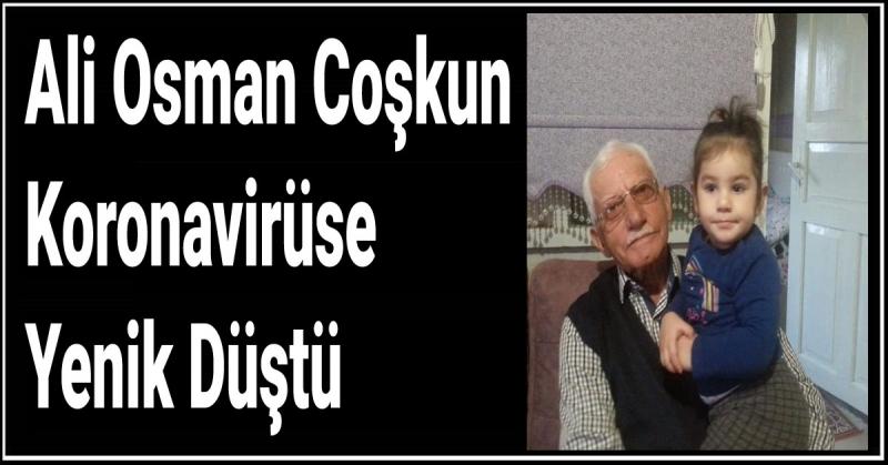 Ali Osman Coşkun Koronavirüse Yenik Düştü