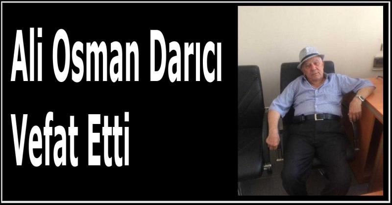 Ali Osman Darıcı Vefat Etti