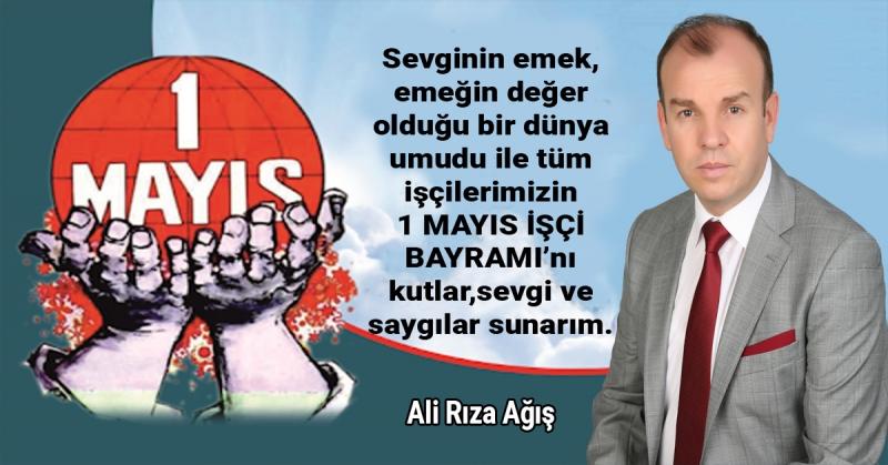 Ali Rıza Ağış - 1 Mayıs İşçi Bayramı Kutlama Mesajı