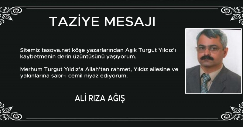 Ali Rıza Ağış - Aşık Turgut Yıldız Taziye Mesajı