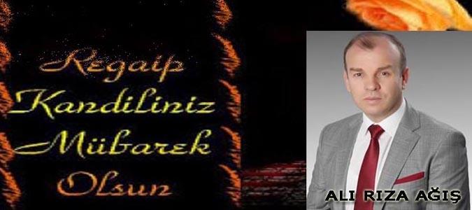 Ali Rıza AĞIŞ Regaip Kandili Mesajı