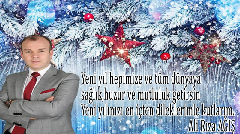 Ali Rıza AĞIŞ Yeni Yıl Mesajı