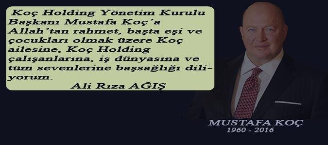 Ali Rıza AĞIŞ'ın , Mustafa KOÇ için başsağlığı mesajı