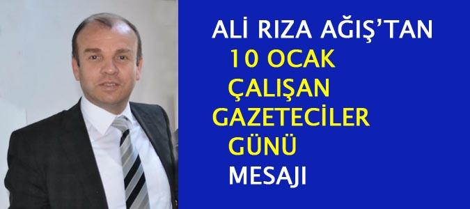 Ali Rıza Ağış'tan 10 Ocak çalışan gazeteciler mesajı
