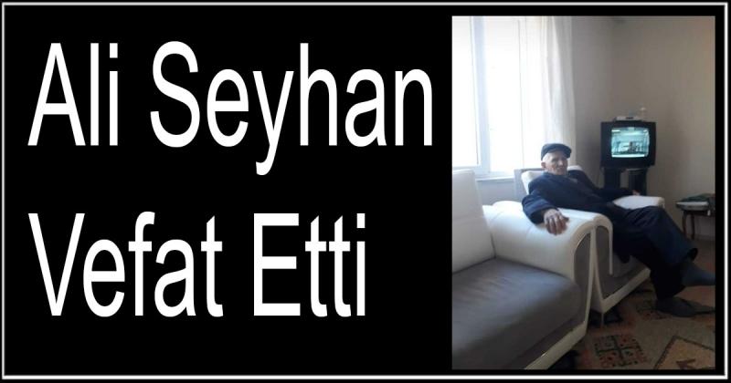 Ali Seyhan Vefat Etti