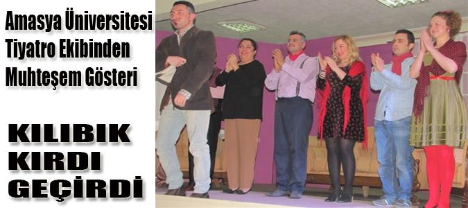 Amasya Üniversitesi Tiyatro Ekibinden Muhteşem Gösteri