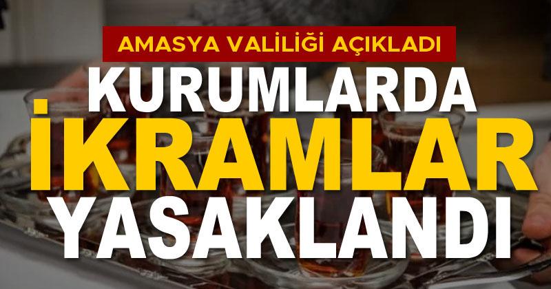 Amasya'daki Kurumlarda Yiyecek İçecek İkramları Yasaklandı