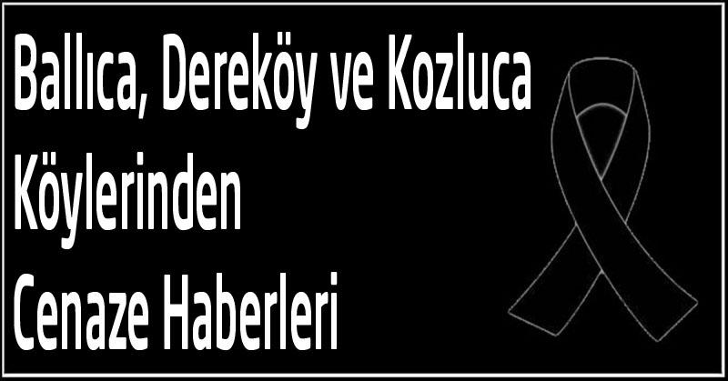 Ballıca, Dereköy ve Kozluca Köylerinden Cenaze Haberleri