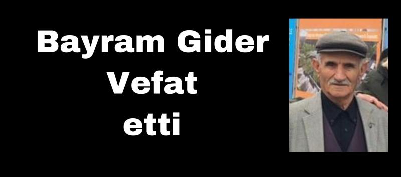 Bayram Gider vefat etti