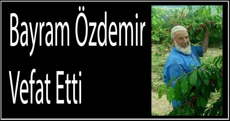 Bayram Özdemir Vefat Etti