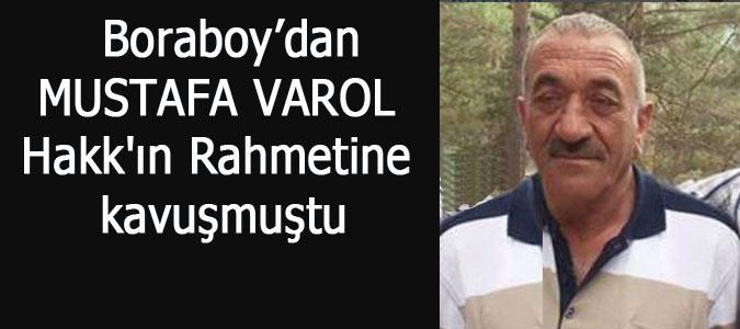 Boraboy'dan MUSTAFA VAROL ,Hakk'ın Rahmetine kavuşmuştu