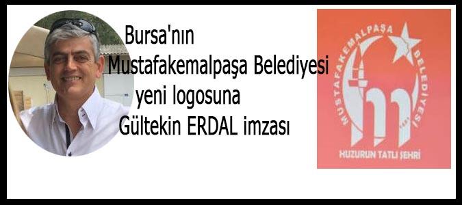 Bursa Mustafakemalpaşa Belediyesi yeni logosuna Gültekin ERDAL imzası
