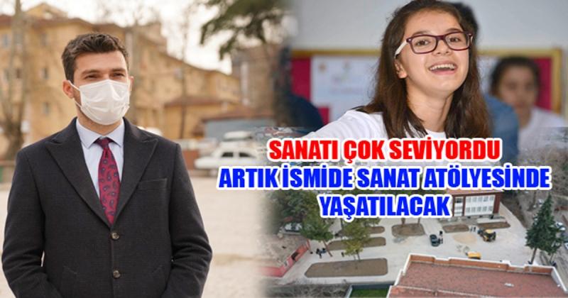 Büşra'nın Adı Sanat Atölyesinde Yaşayacak