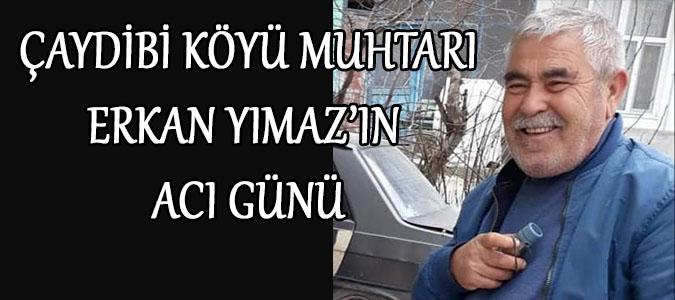 Çaydibi Köyü Muhtarı Erkan Yılmaz'ın babası Adnen Yılmaz  Vefat Etti.