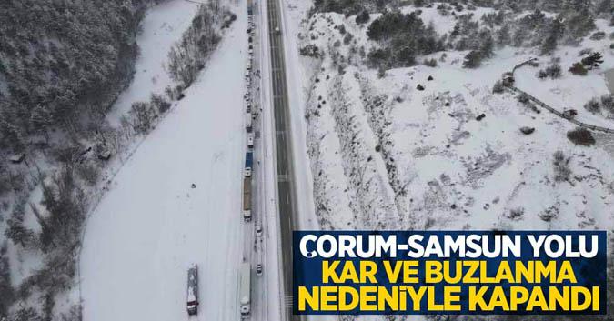 Çorum-Samsun yolu kar ve buzlanma nedeniyle kapandı