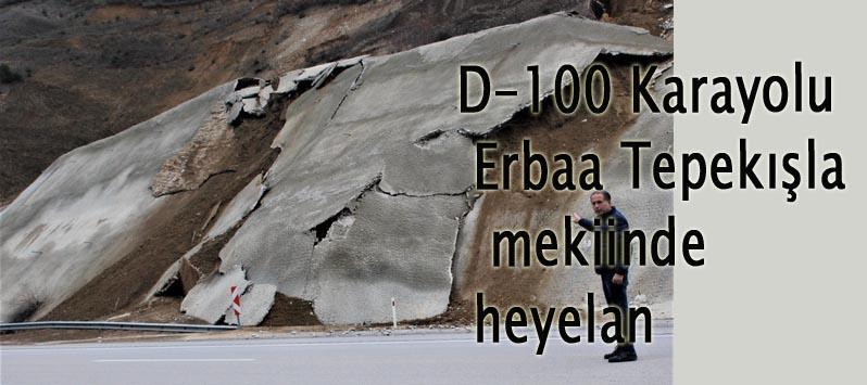 D-100 Karayolu  Erbaa Tepekışla'da heyelan