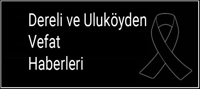 Dereli ve Uluköy'den Vefat Haberleri