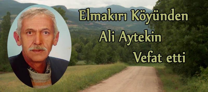 Elmakırı Köyünden Ali Aytekin vefat etti
