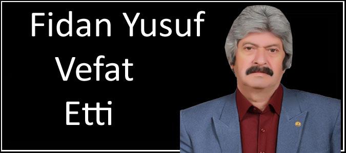 Fidan Yusuf Vefat Etti.