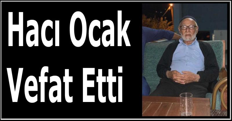 Hacı Ocak Vefat Etti