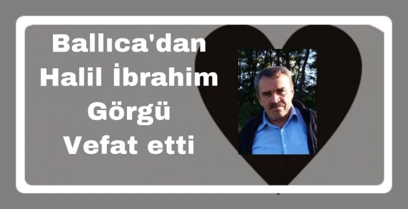 Halil İbrahim Görgü vefat etti