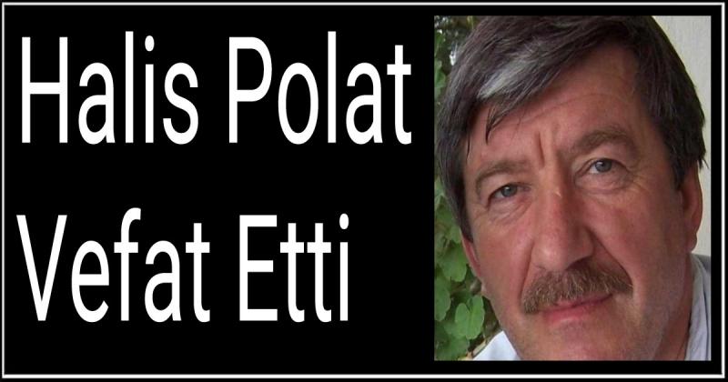 Halis Polat Vefat Etti