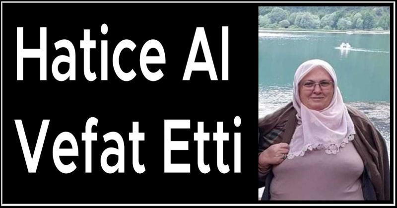 Hatice Al Vefat Etti