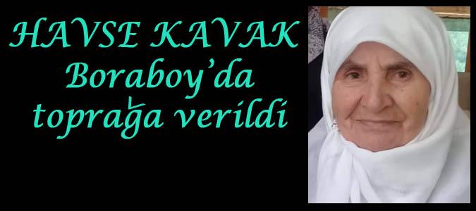 HAVSE KAVAK Boraboy'da toprağa verildi