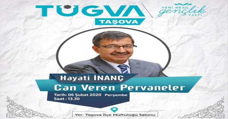 Hayati İnanç Taşova'da Konferans Verecek
