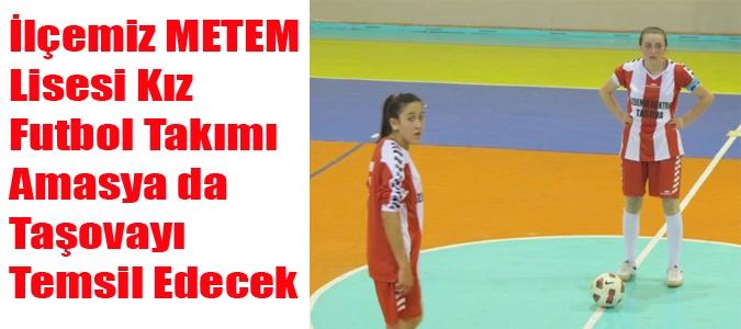 İlçemiz METEM Lisesi Kız Futbol Takımı Amasya da Taşovayı Temsil Edecek