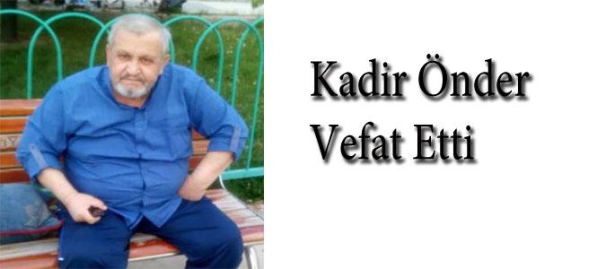 Kadir Önder Hayatını Kaybetti